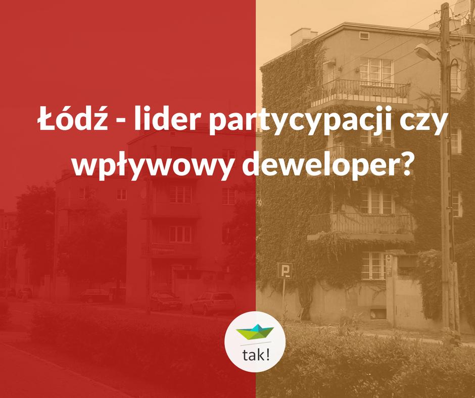 Łódź – lider partycypacji czy wpływowy deweloper?